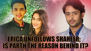Erica Fernades unfollows Shaheer Sheikh; Is Parth Samthaan the reason behind it? I TellyChakkar - TELLYCHAKKAR