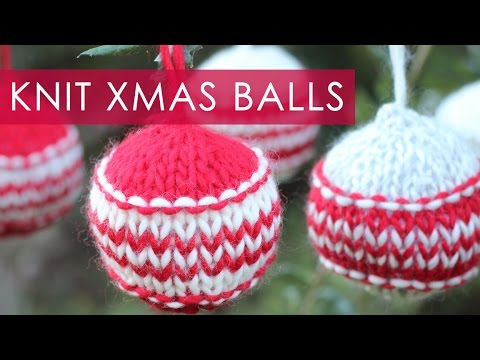 How to Knit Xmas Ball CHRISTMAS HOLIDAY ORNAMENTS | We Are Knitters