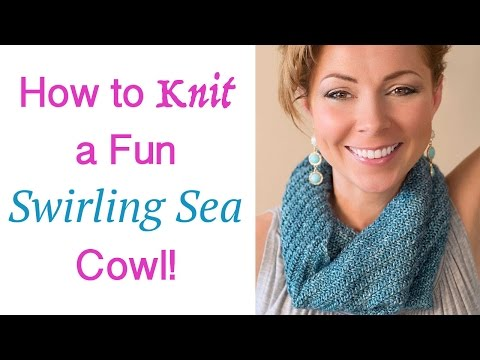 How to Knit a Fun and Easy Swirling Sea Cowl