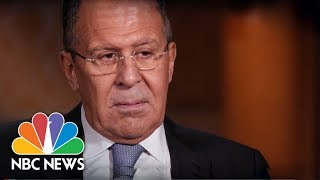 Russia's Foreign Minister Sergey Lavrov (Full Interview) | NBC News - NBCNEWS