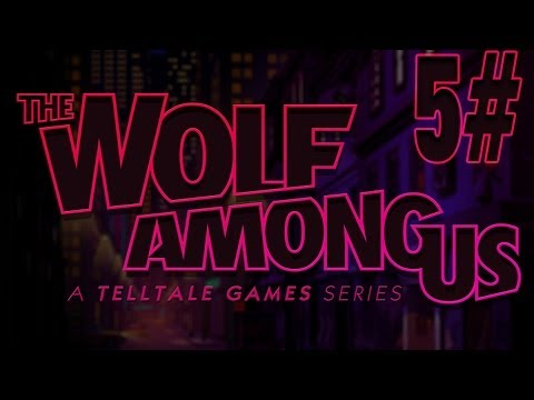 The Wolf Among Us [1. Sezon] - 5. Bölüm - SEZON FİNALİ