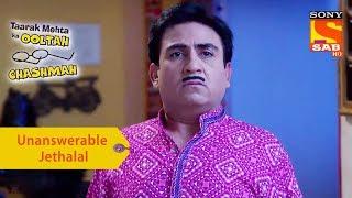Your Favorite Character | Unanswerable Jethalal | Taarak Mehta Ka Ooltah Chashmah - SABTV