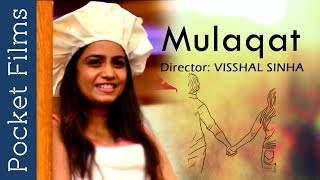 Romantic Short Film - Mulaqat | All You Need Is One Moment To Fall In Love - YOUTUBE
