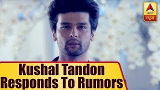 Kushal Tandon responds to rumors of him playing Anurag Basu role - ABPNEWSTV