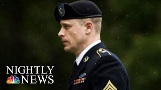 Bowe Bergdahl Pleads Guilty After Walking Off Military Post In Afghanistan | NBC Nightly News - NBCNEWS