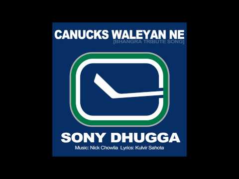 "Sony Dhugga ""Canucks Waleyan Ne"" Bhangra Tribute Song"