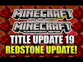 Minecraft Xbox & Playstation - TITLE UPDATE 19 REDSTONE UPDATE & MORE! [EXPLAINED!]
