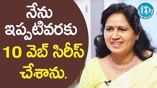 నేను ఇప్పటివరకు 10 వెబ్ సిరీస్ చేశాను. - Jaya Naidu || Soap Stars With Anitha - IDREAMMOVIES