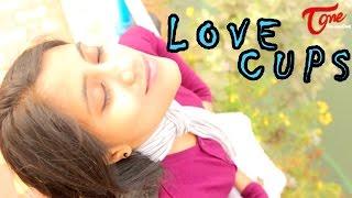 Love Cups   Latest Short Film 2015   by Vamsi K Kandru - TELUGUONE