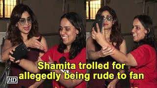 Shamita Shetty trolled for allegedly being rude to fan - IANSLIVE