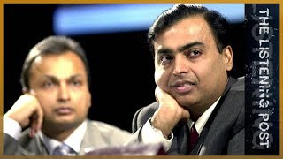 🇮🇳 Indian media and the Ambani brothers | The Listening Post (Feature) - ALJAZEERAENGLISH