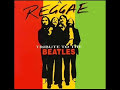 The Beatles - Yesterday , Reggae Tribute