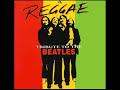 The Beatles - Yesterday , Reggae Tribute