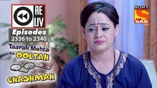 Weekly Reliv   Taarak Mehta Ka Ooltah Chashmah  13th November to 17th November 2017  Ep 2336 to 2340 - SABTV