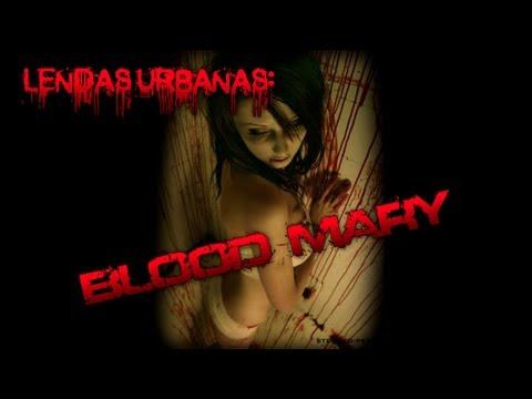 LENDAS URBANAS: BLOOD MARY