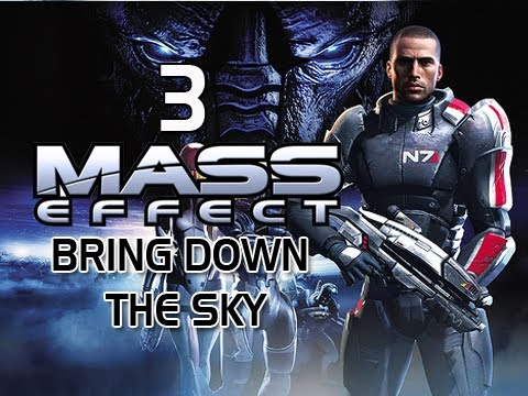 Mass Effect Gameplay Walkthrough - Part 3 Bring Down The Sky DLC