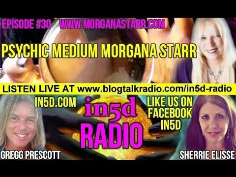 In5D Radio - Psychic Medium Morgana Starr - Episode 30