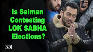 Is Salman Contesting LOK SABHA Elections ! Actor clears the air - IANSLIVE
