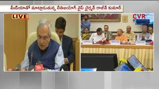 Niti Aayog VC Rajiv Kumar Holds Press Conference | CVR News - CVRNEWSOFFICIAL