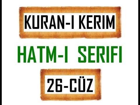 Kuran-i Kerim HATM-İ ŞERİFİ- 26 CÜZ  ***KURAN.gen.tr----KURAN.gen.tr***