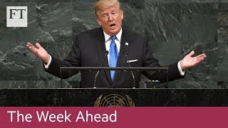 Trump at UN, Labour party conference, H&M results - FINANCIALTIMESVIDEOS