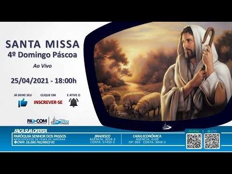 Missa 4º Domingo da Páscoa  - 25/04/2021 - 18:00h
