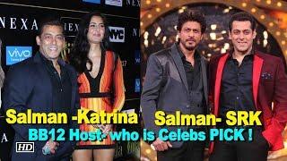 Salman- SRK OR Salman -Katrina: BB12 Host- who is Celebs PICK ! - IANSLIVE