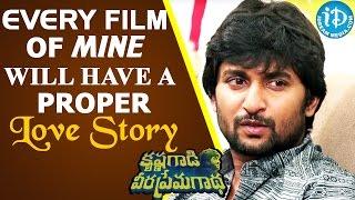 Every Film Of Mine Will Have A Proper Love Story - Nani || Krishna Gadi Veera Prema Gadha Movie - IDREAMMOVIES