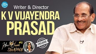 Writer & Director K V Vijayendra Prasad Exclusive Interview | Heart To Heart With Swapna #12 - IDREAMMOVIES