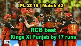 IPL 2019 | Match 42 | RCB beat Kings XI Punjab by 17 runs - IANSINDIA