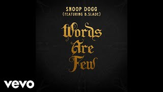 Snoop Dogg Feat. B Slade - Words Are Few ( 2017 )