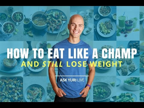 How to Eat Like a Champ and Still Lose Weight | Ask Yuri LIVE