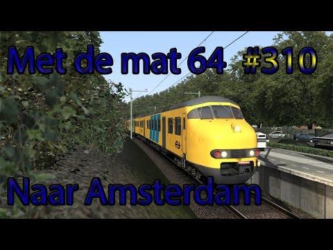 Met de mat 64 naar Amsterdam - Train Simulator 2017 #310