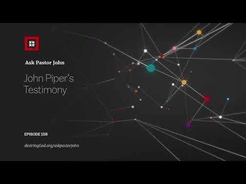 John Piper's Testimony // Ask Pastor John