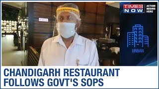 Chandigarh restaurant set to open following SOPs issued by Govt | Ground Report - TIMESNOWONLINE