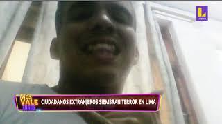 ????Ciudadanos extranjeros siembran terror en Lima | Más Vale Tarde