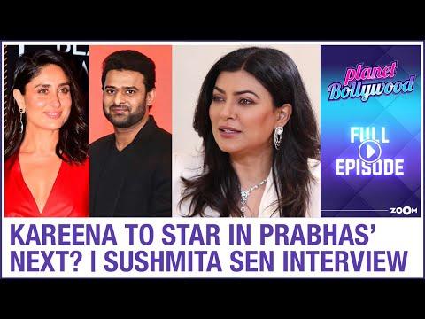 Kareena to star opposite Prabhas?   Sushmita Sen on Durga Puja, Aarya & more   Planet Bollywood