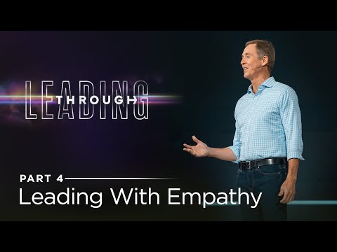 Leading Through, Part 4: Leading With Empathy