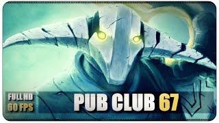 DOTA 2 - Pub Club - EP67, 60F