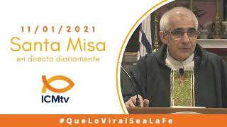 Santa Misa - Lunes 11 de Enero 2021