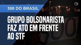 '300 DO BRASIL' FAZ ATO EM FRENTE AO STF COM TOCHAS E GRITOS CONTRA MORAES