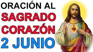 ORACION AL SAGRADO CORAZON DE JESUS 2 JUNIO MES DEL SAGRADO CORAZON DE JESUS IGLESIA CATOLICA