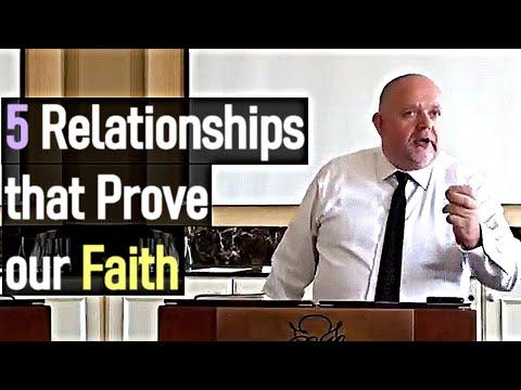 Five Relationships that Prove our Faith - Mark Fitzpatrick Sermon