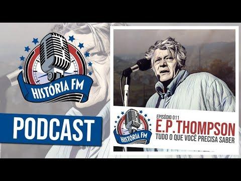 E. P. Thompson: tudo o que você precisa saber