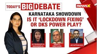 Karnataka showdown: Is it 'lockdown' fixing' or DKS power play? | NewsX - NEWSXLIVE