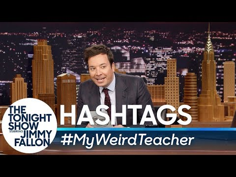 Hashtags: #MyWeirdTeacher Jimmy reads his favorite tweets with the hashtag #MyWeirdTeacher.  Subscribe NOW to The Tonight Show Starring Jimmy Fallon: http://bit.ly/1nwT1aN  Watch The Tonight Show Starring Jimmy Fallon Weeknights 11:35/10:35c Get more Jimmy Fallon:  Follow Jimmy: http://Twitter.com/JimmyFallon Like Jimmy: https://Facebook.com/JimmyFallon  Get more The Tonight Show Starring Jimmy Fallon:  Follow The Tonight Show: http://Twitter.com/FallonTonight Like The Tonight Show: https://Facebook.com/FallonTonight The Tonight Show Tumblr: http://fallontonight.tumblr.com/  Get more NBC:  NBC YouTube: http://bit.ly/1dM1qBH Like NBC: http://Facebook.com/NBC Follow NBC: http://Twitter.com/NBC NBC Tumblr: http://nbctv.tumblr.com/ NBC Google+: https://plus.google.com/+NBC/posts  The Tonight Show Starring Jimmy Fallon features hilarious highlights from the show including: comedy sketches, music parodies, celebrity interviews, ridiculous games, and, of course, Jimmy