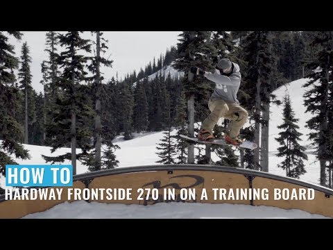 How To Hardway Frontside 270 In On A Training Snowboard