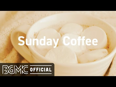 Sunday Coffee: Good Mood Jazz Coffee & Winter Morning Music for Good Mood