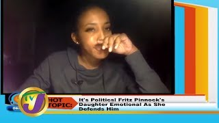 TVJ Smile Jamaica: Hot Topics Fritz Pinnock's Daughter Defends Him - January 23 2020