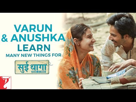 Varun - Anushka learn many new things for Sui Dhaaga - Made In India | In Cinemas Now